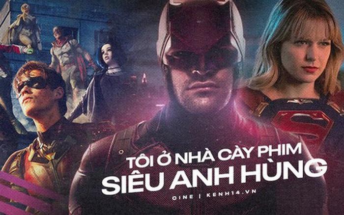 Tôi ở nhà 'bận cày' 10 series siêu anh hùng có sẵn trên Netflix , đảm bảo xem xong một rổ kiến thức 'thiên...